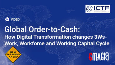 Global Order-to-Cash: Learn how digital transformation changes your 3Ws – Work, Workforce and Working Capital Cycle