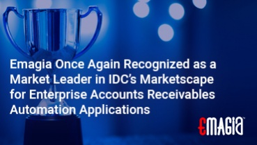 Emagia Once Again Recognized as a Market Leader in IDC's Marketscape for Enterprise Accounts Receivables Automation Applications
