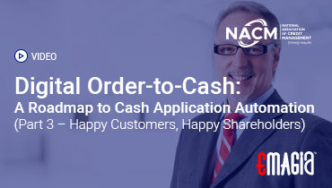 Digital Order-to-Cash: A Roadmap to Cash Application Automation (Part 3 – Happy Customers, Happy Shareholders)