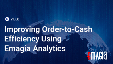 Improving Order-to-Cash Efficiency Using Emagia Analytics