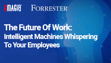 The Future Of Work: Intelligent Machines Whispering To Your Employees