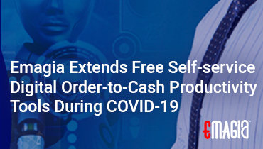 Emagia Extends Free Self-service Digital Order-to-Cash Productivity Tools During COVID-19