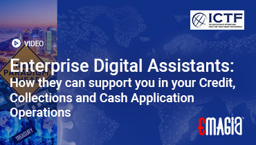 Enterprise Digital Assistants: How they can support you in your Credit, Collections and Cash Application Operations