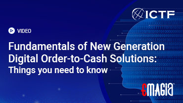 Fundamentals of New Generation Digital Order-to-Cash Solutions: Things you need to know