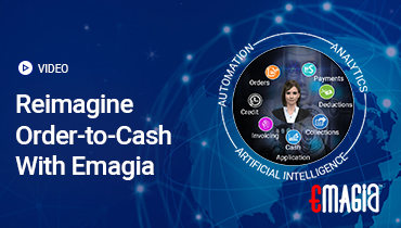 Reimagine Order-to-Cash with Emagia