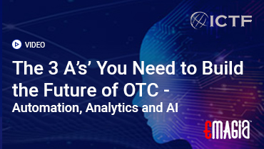 The 3As You Need for the Future of OTC :  Automation, Analytics and AI