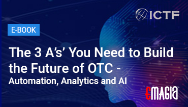The 3'A's' You Need to Build the Future of OTC – Automation, Analytics and AI